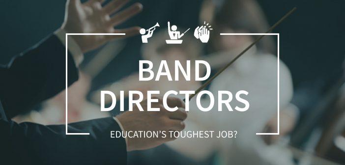 Band Directors: Education's Toughest Job?